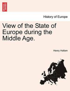 View of the State of Europe During the Middle Age.