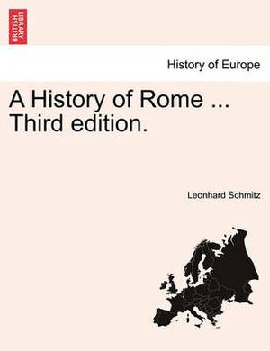 A History of Rome ... Third Edition.