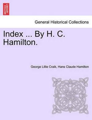 Index ... by H. C. Hamilton.