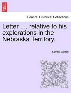 Letter ..., Relative to His Explorations in the Nebraska Territory.