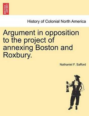 Argument in Opposition to the Project of Annexing Boston and Roxbury.