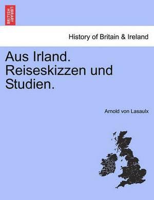 Aus Irland. Reiseskizzen Und Studien.