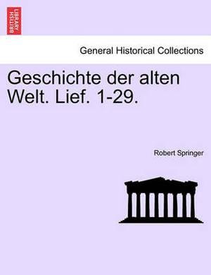 Geschichte Der Alten Welt. Lief. 1-29.