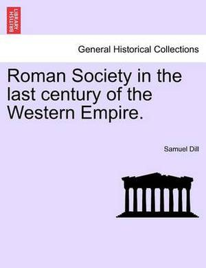 Roman Society in the Last Century of the Western Empire.