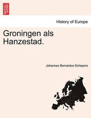 Groningen ALS Hanzestad.