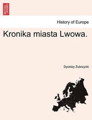 Kronika Miasta Lwowa.