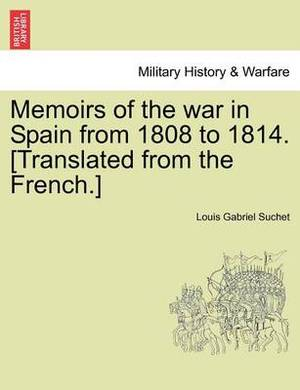 Memoirs of the War in Spain, from 1808 to 1814 Volume 1