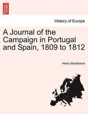 A Journal of the Campaign in Portugal and Spain, 1809 to 1812