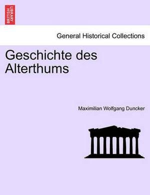 Geschichte Des Alterthums, I Band.