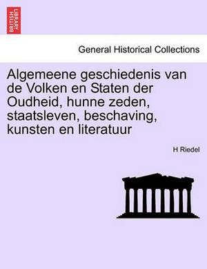 Algemeene Geschiedenis Van de Volken En Staten Der Oudheid, Hunne Zeden, Staatsleven, Beschaving, Kunsten En Literatuur
