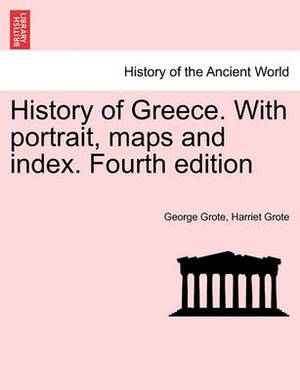 History of Greece. with Portrait, Maps and Index. Second Edition. Vol. IX.
