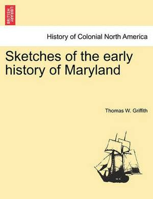 Sketches of the Early History of Maryland