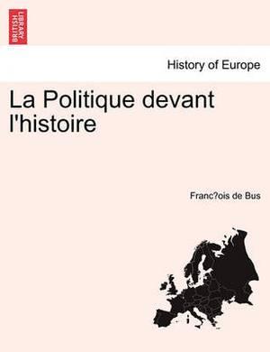 La Politique Devant L'Histoire