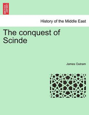 The Conquest of Scinde. Part I.