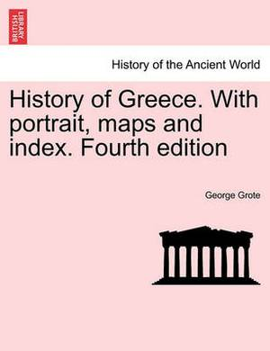 History of Greece. with Portrait, Maps and Index. Vol. V, a New Edition