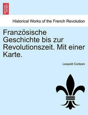 Franzosische Geschichte Bis Zur Revolutionszeit. Mit Einer Karte.