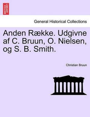 Anden R Kke. Udgivne AF C. Bruun, O. Nielsen, Og S. B. Smith. Anden Raeke. Tredie Band