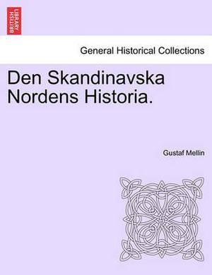 Den Skandinavska Nordens Historia.