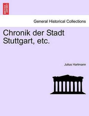 Chronik Der Stadt Stuttgart, Etc.