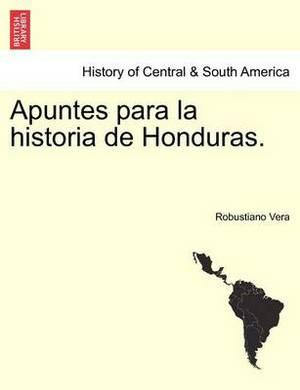 Apuntes Para La Historia de Honduras.