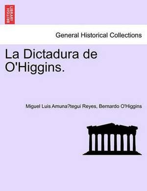 La Dictadura de O'Higgins.