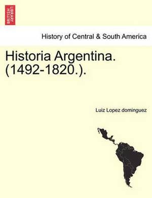 Historia Argentina. (1492-1820.).