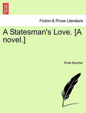 A Statesman's Love. [A Novel.]