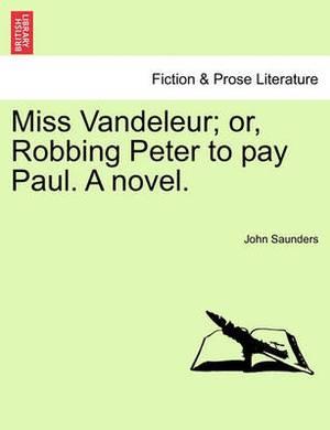Miss Vandeleur; Or, Robbing Peter to Pay Paul. a Novel. Vol. III.