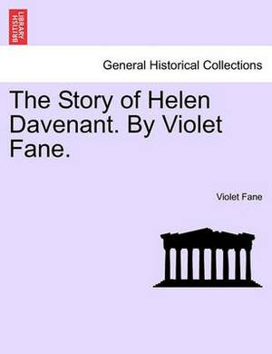 The Story of Helen Davenant. by Violet Fane.