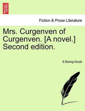 Mrs. Curgenven of Curgenven. [A Novel.] Second Edition.