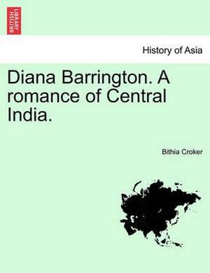 Diana Barrington. a Romance of Central India. Vol. III.