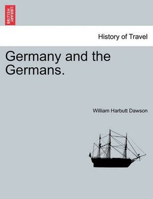 Germany and the Germans, Vol. I