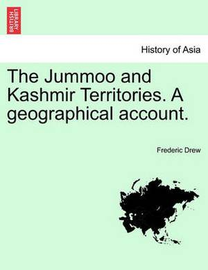The Jummoo and Kashmir Territories. a Geographical Account.