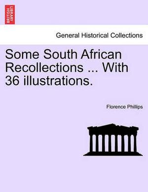 Some South African Recollections ... with 36 Illustrations.