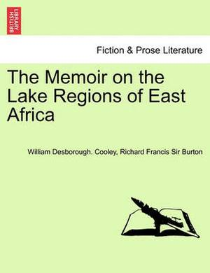 The Memoir on the Lake Regions of East Africa