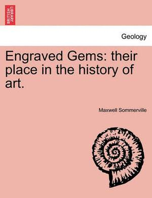 Engraved Gems: Their Place in the History of Art.