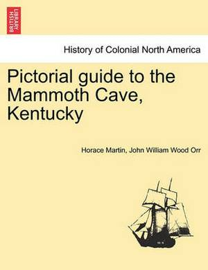 Pictorial Guide to the Mammoth Cave, Kentucky