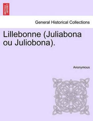 Lillebonne (Juliabona Ou Juliobona).