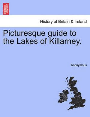 Picturesque Guide to the Lakes of Killarney.
