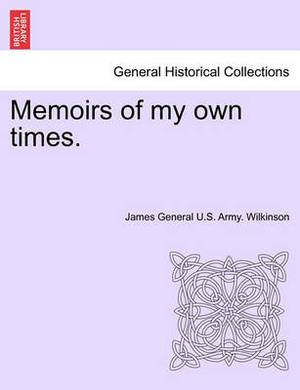Memoirs of My Own Times. Vol. I.