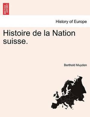 Histoire de La Nation Suisse. Tome Troisieme.