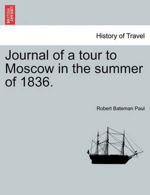 Journal of a Tour to Moscow in the Summer of 1836.