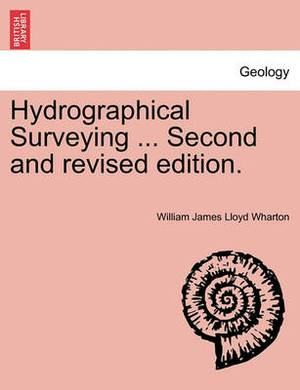 Hydrographical Surveying ... Second and Revised Edition.