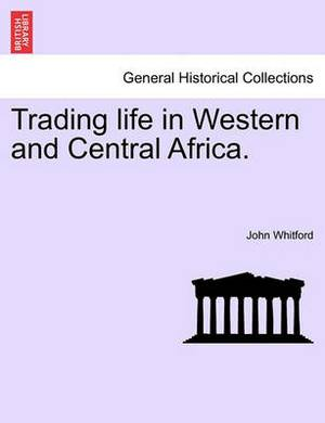 Trading Life in Western and Central Africa.