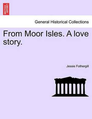 From Moor Isles. a Love Story.