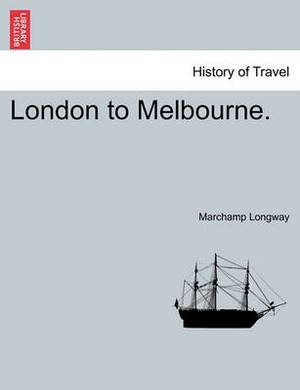 London to Melbourne.