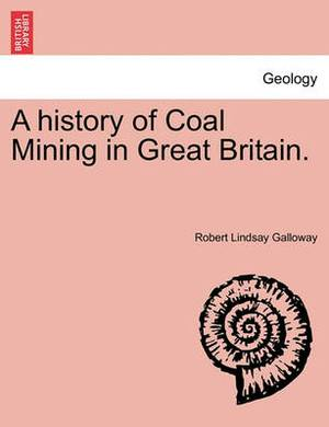 A History of Coal Mining in Great Britain.