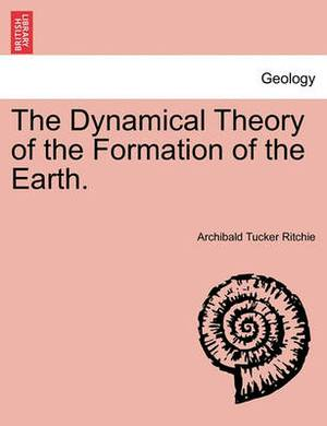 The Dynamical Theory of the Formation of the Earth. Vol. I.