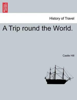 A Trip Round the World.