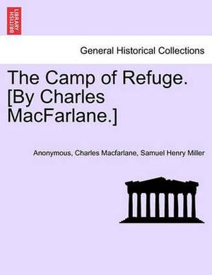 The Camp of Refuge. [By Charles MacFarlane.]